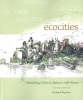 Eco Cities - Rebuilding Cities In Balance With Nature