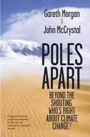Poles Apart - Beyond The Shouting Whos Right About Climate Change?