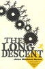 The Long Descent - A Users Guide To The End Of The Industrial Age